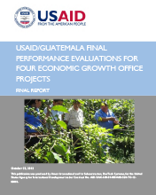 USAID/Guatemala Final Performance Evaluations for Four Economic Growth Office Projects